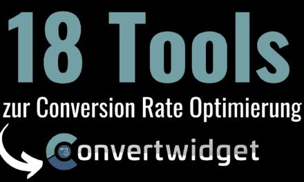 Convertwidget Erfahrungen – Wie Du Mit diesen 18 Tools Deine Conversion Rate optimieren kannst