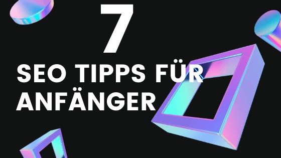 7 SEO Tipps für Anfänger [2020]