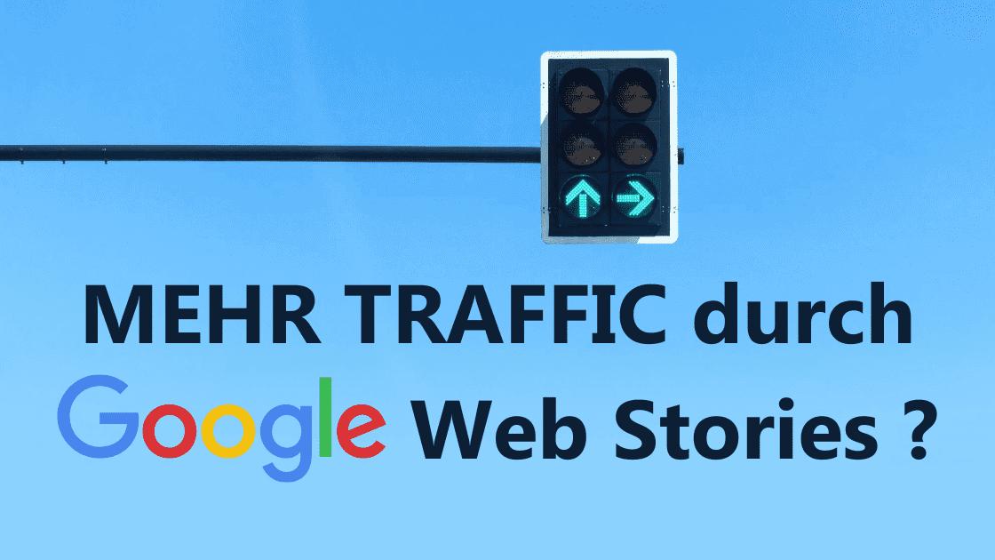 Wie Du mit dem Google Web Stories WordPress Plugin Web Stories erstellen kannst, um dadurch mehr SEO Traffic zu erzeugen