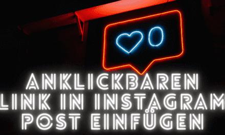Wie Du einen anklickbaren Link in einen Instagram Post einfügen kannst