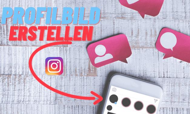 Das BESTE Instagram Profilbild erstellen – 5 Ideen und Tipps um aufzufallen und herauszustechen