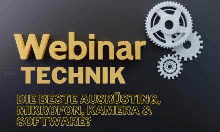 Was brauche ich für ein Webinar? – Welche Ausrüstung, Webinar Technik, Hardware, Kamera, Mikrofon, Software, Beleuchtung und Hintergrund ist die beste für meine Webinare?