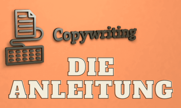 Wie Du Copywriting lernen und Copywriter werden kannst – Die umfassende Anleitung für mehr Erfolg im Online Marketing