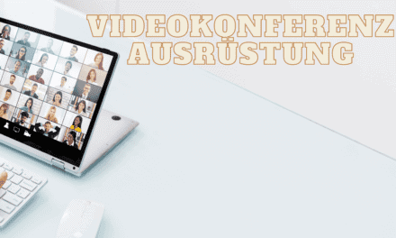 Was brauche ich für eine Videokonferenz? – Welche Ausrüstung, Technik, Kamera, Mikrofon, Webcam, Beleuchtung, Hintergrund und welches Videokonferenzsystem ist das beste für meine Videokonferenzen?
