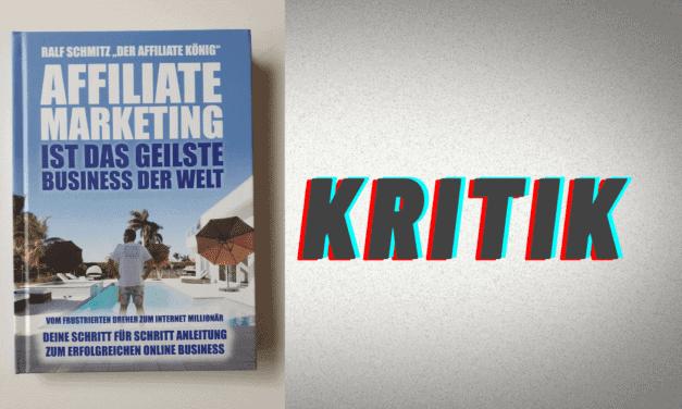 """Erfahrungen und Kritik zum Buch """"Affiliate Marketing ist das geilste Business der Welt"""" von Ralf Schmitz"""