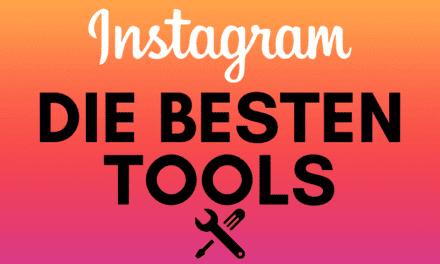 Die 13 Besten Instagram Tools und Apps 2021 – Top Tipps für Profis um mehr Reichweite und Follower zu bekommen