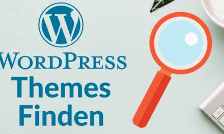 Wie Du das richtige und passende WordPress Theme finden und auswählen kannst – 15 Experten Tipps und Entscheidungshilfen
