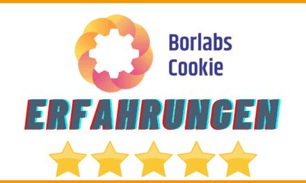 Borlabs Cookie Erfahrungen & Test 2021 – Alles zu Funktionen, Preise, Kosten des WordPress Plugin und wie Du Borlabs Cookies einrichten kannst [Ultimative Anleitung]