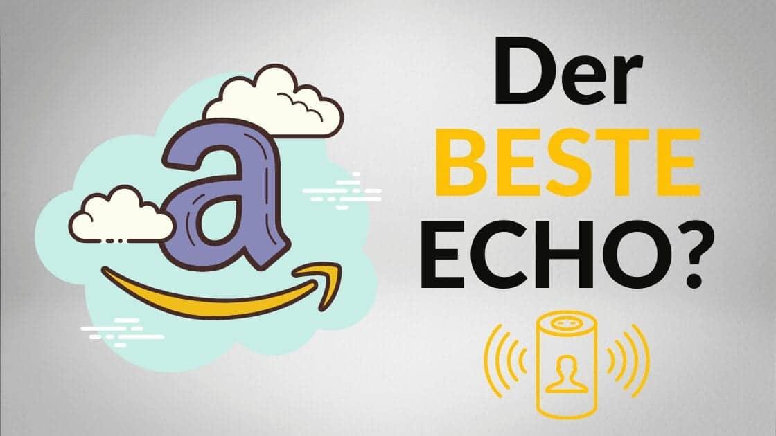 Welcher Amazon Echo ist der Beste? – Umfassender Vergleich der Besten Echo GEräte 2021