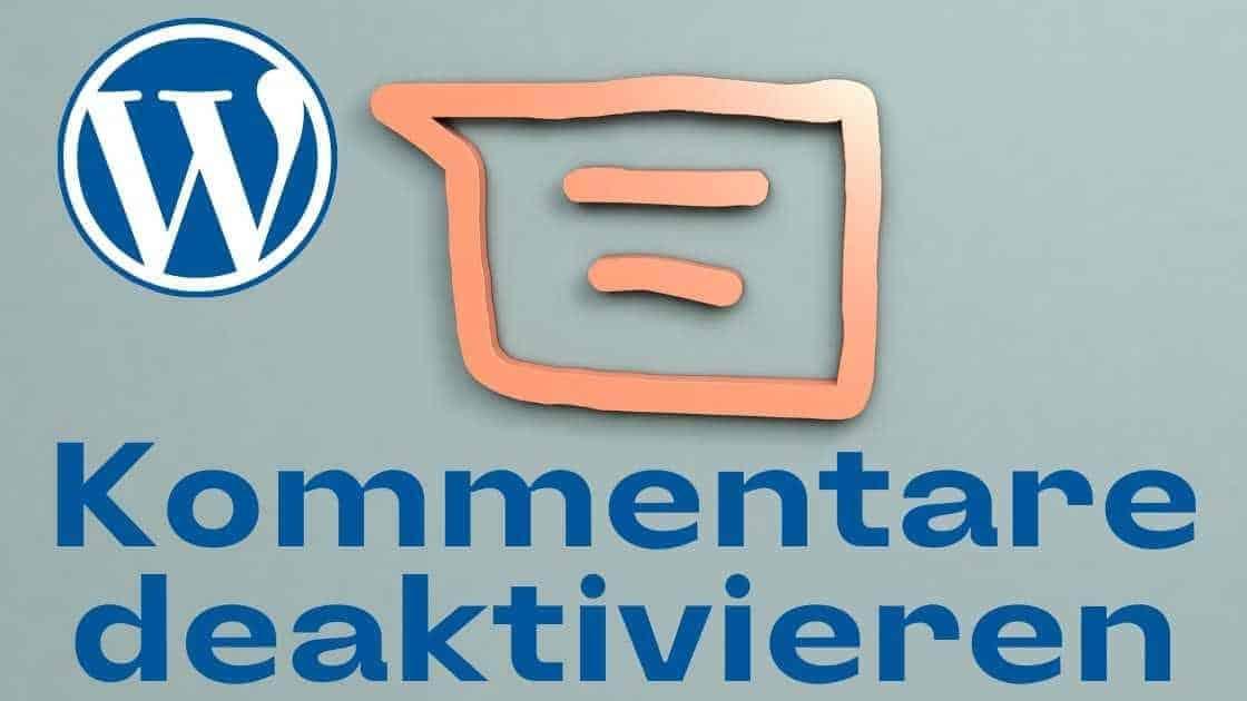 WordPress Kommentare deaktivieren und ausschalten - Eine Umfassende Anleitung
