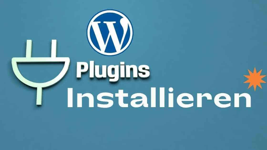 Wie du ein WordPress Plugin installieren kannst - Schritt für Schritt Anleitung für Einsteiger