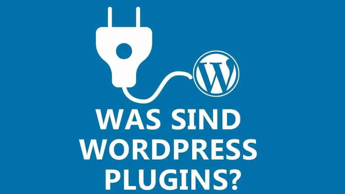 Was sind WordPress Plugins? Und wie funktionieren sie?